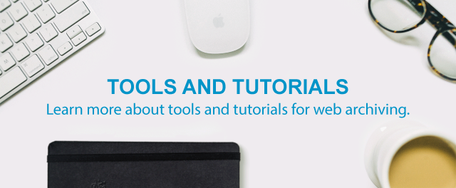 Web archive tools and tutorials